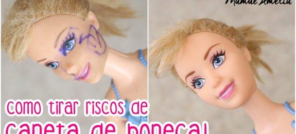 COMO TIRAR RISCO DE CANETA DAS BONECAS!