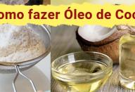 Aprenda a fazer óleo de coco